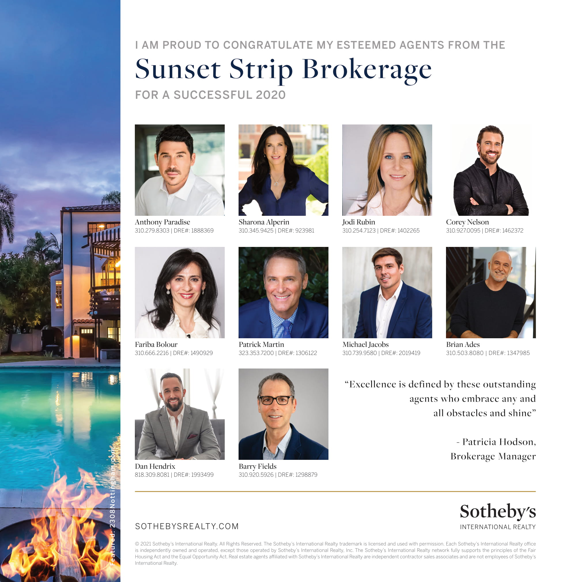 I am proud to congratulate my esteemed agents from the Sunset Strip Brokerage for a successful 2020;